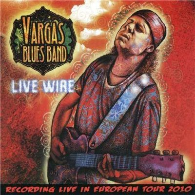 Live Wire-Vargas Blues Band