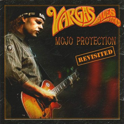 Vargas Blues Band-Mojo-Protention-revisited