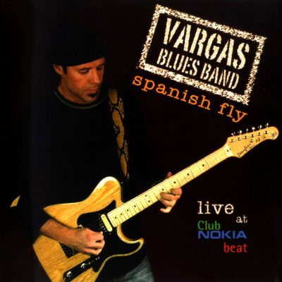 Spanish Fly -Vargas Blues Band
