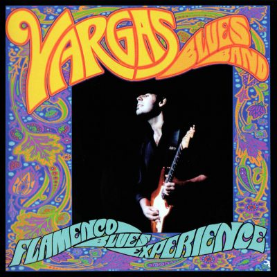 Vargas Blues Band-Flamenco Blues Experience