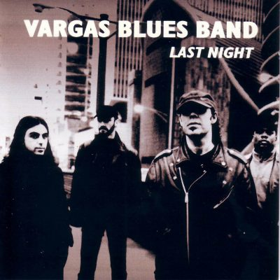 Vargas-Blues-Band-Last-Night