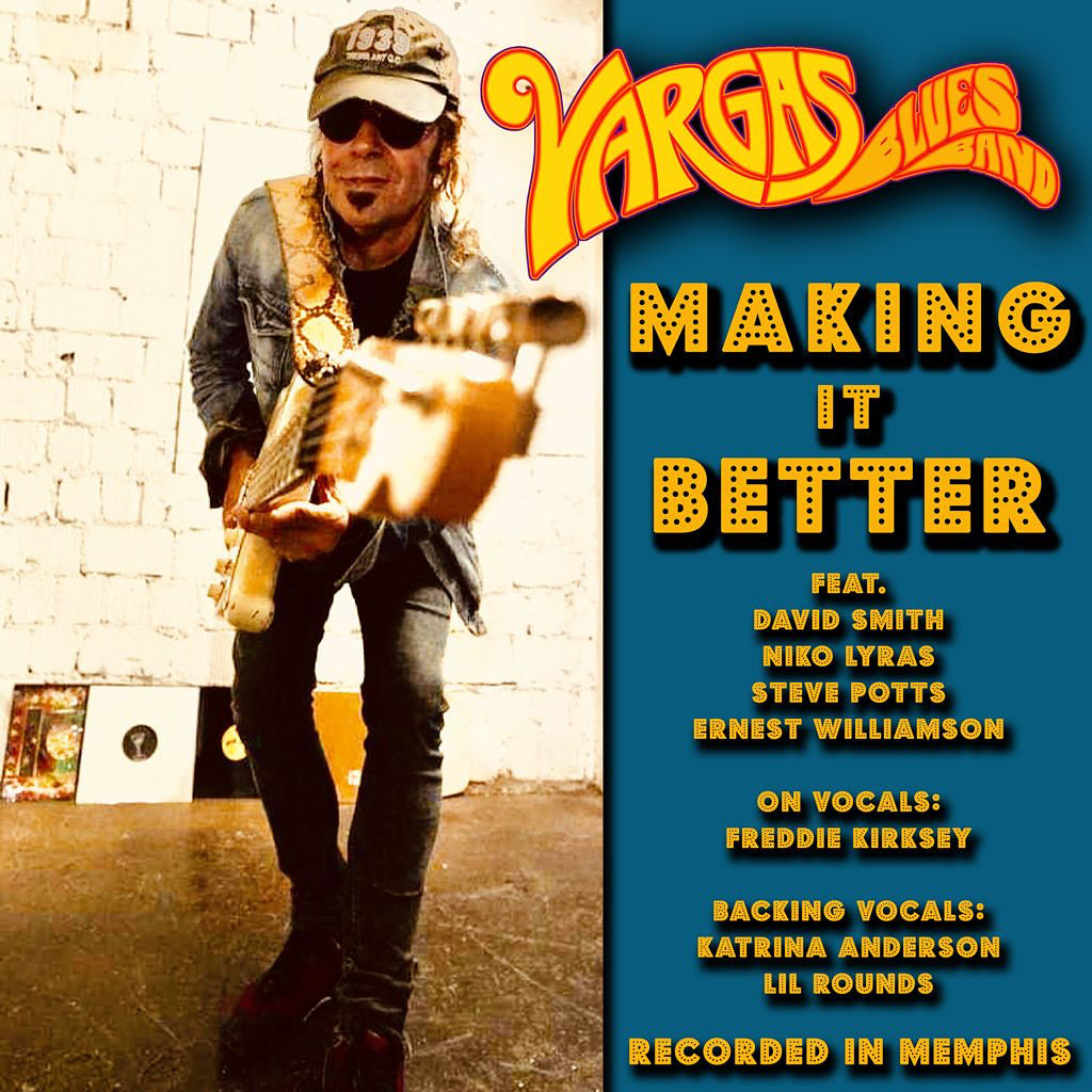 Vargas Blues Band-Making it Better