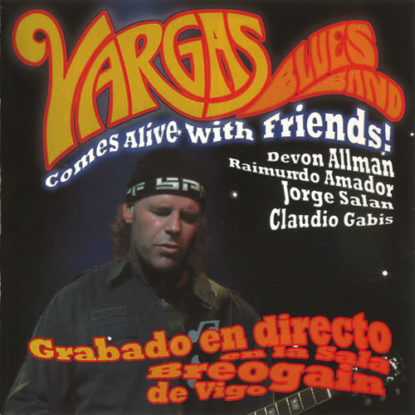 Vargas Blues Band-Comes Alive With Friends