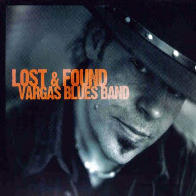 Vargas Blues Band-Lost and Found