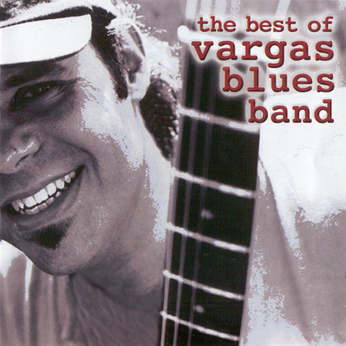 Vargas Blues Band-The Best Of